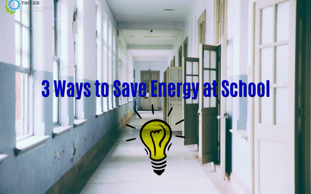 3 Ways to Save Energy at School