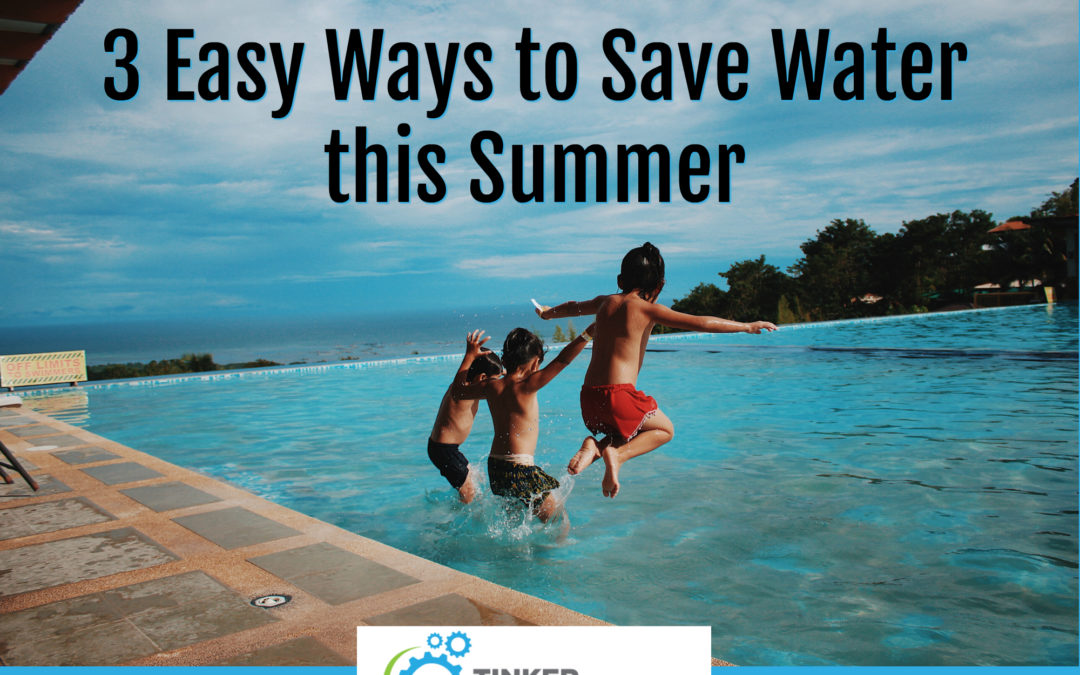 3 Ways To Save Water This Summer