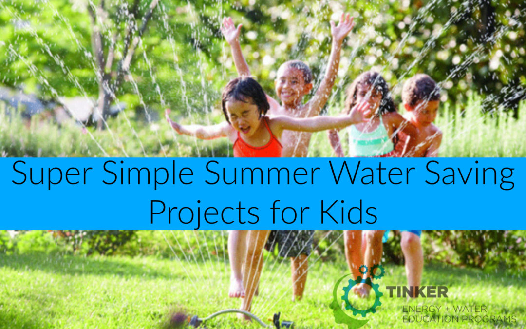 Super Simple Summer Water Saving Projects for Kids