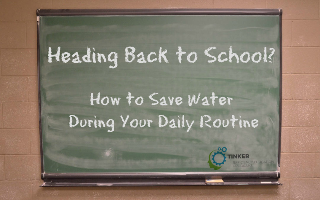 Heading Back to School? How to Save Water During Your Daily Routine