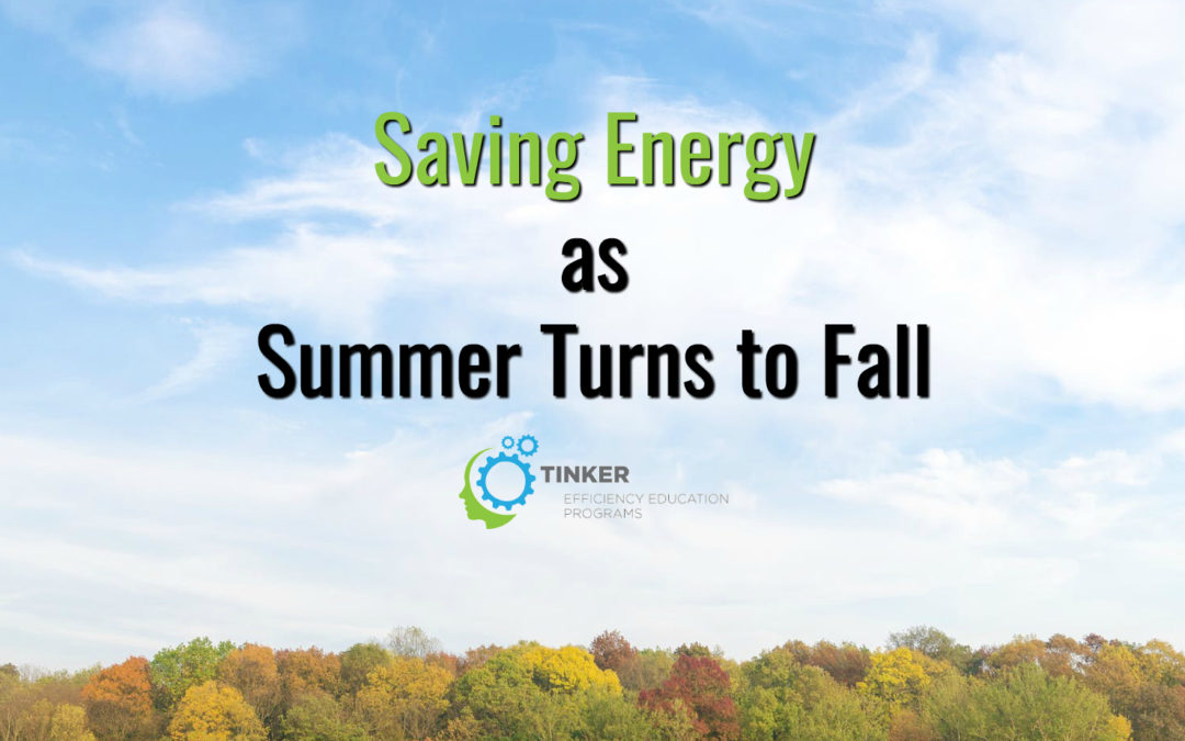Saving Energy as Summer Turns to Fall