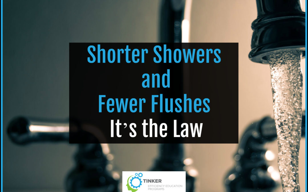 Shorter Showers and Fewer Flushes – It's the Law