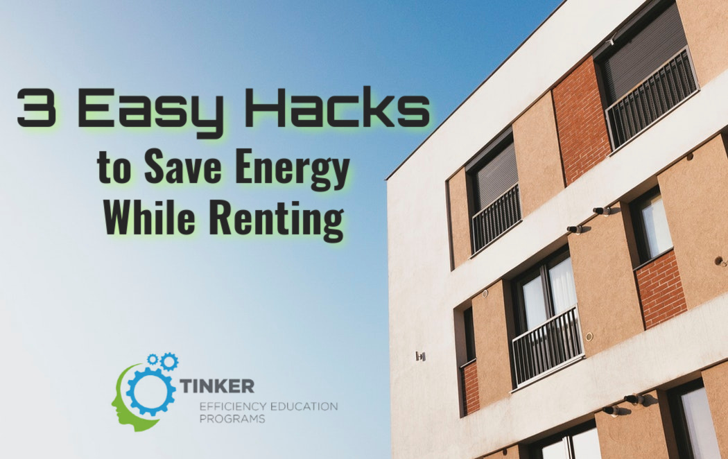 3 Easy Hacks to Save Energy While Renting