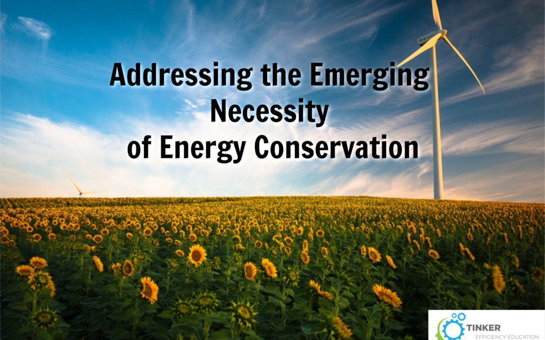 Addressing the Emerging Necessity of Energy Conservation